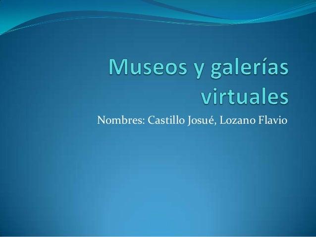 Nombres: Castillo Josué, Lozano Flavio