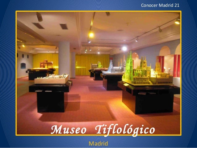 Conocer Madrid 21  Museo Tiflológico Madrid