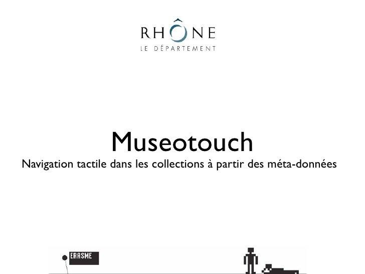 MuseotouchNavigation tactile dans les collections à partir des méta-données