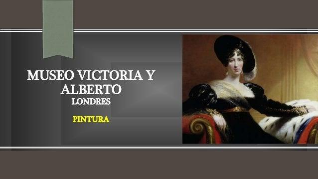 MUSEO VICTORIA Y ALBERTO LONDRES PINTURA