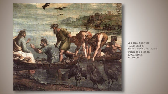 La pesca milagrosa. Rafael Sanzio. Técnica mixta sobre papel trasladada a lienzo. 319 x 399 cm. 1515-1516.