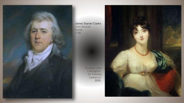 James Stanier Clarke. John Russell. Pastel. 1790. Paulina, Lady Carrington. Sir Thomas Lawrence. 1806.
