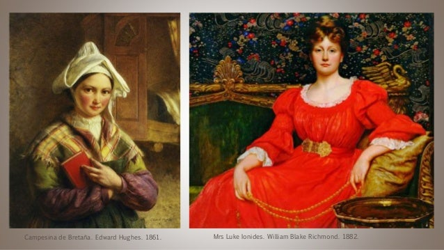 La Campesina de Bretaña. Edward Hughes. 1861. Mrs Luke Ionides. William Blake Richmond. 1882.