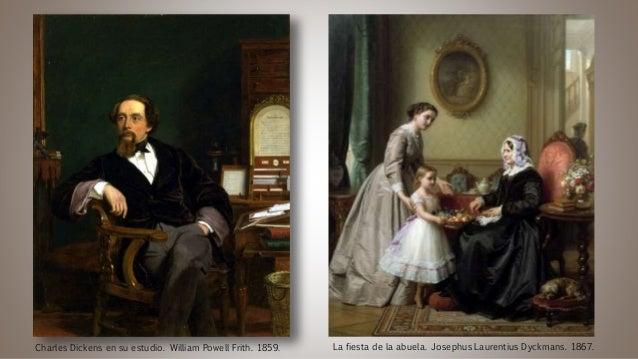 Charles Dickens en su estudio. William Powell Frith. 1859. La fiesta de la abuela. Josephus Laurentius Dyckmans. 1867.