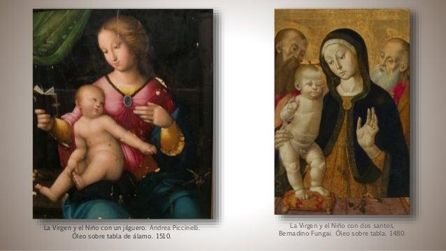La Virgen y el Niño con un jilguero. Andrea Piccinelli. Óleo sobre tabla de álamo. 1510. La Virgen y el Niño con dos santo...