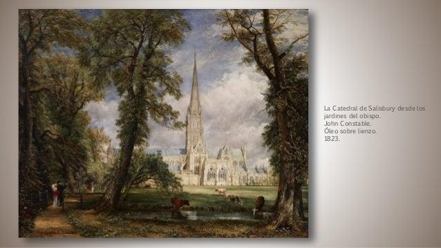 La Catedral de Salisbury desde los jardines del obispo. John Constable. Óleo sobre lienzo. 1823.