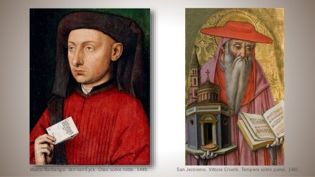 Marco Barbarigo. Jan van Eyck. Óleo sobre roble. 1449. San Jerónimo. Vittore Crivelli. Tempera sobre panel. 1481.