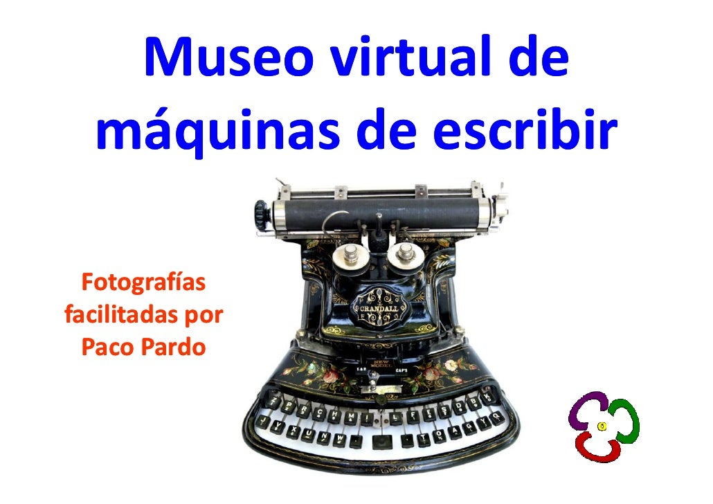 Museo virtual de  máquinas de escribir  Fotografíasfacilitadas por  Paco Pardo