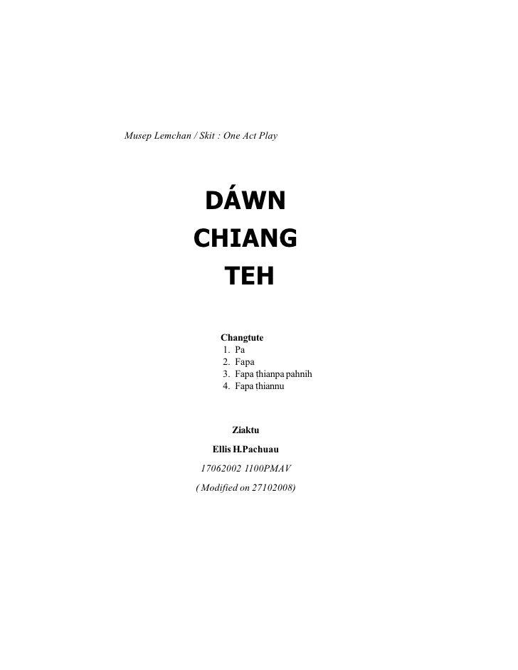 Musep Lemchan / Skit : One Act Play                     DÁWN                CHIANG                  TEH                   ...