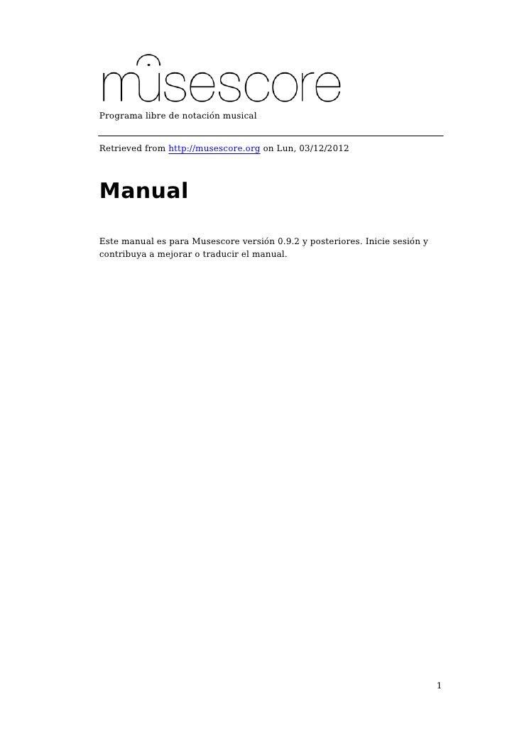 Programa libre de notación musicalRetrieved from http://musescore.org on Lun, 03/12/2012ManualEste manual es para Musescor...