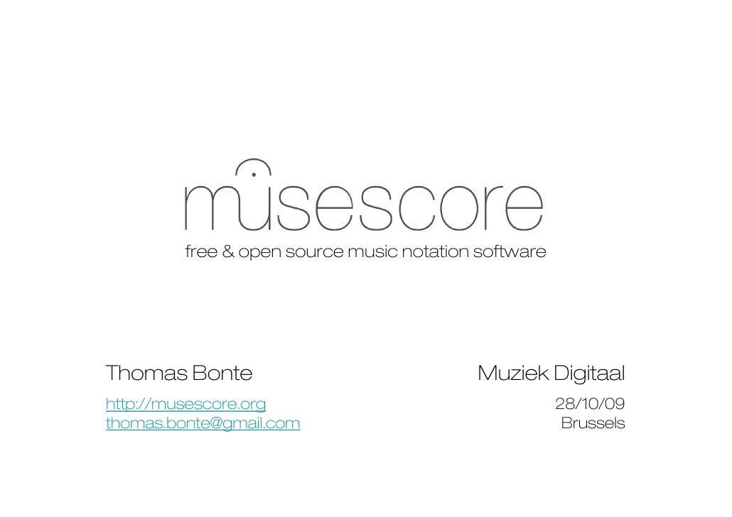 free & open source music notation software     Thomas Bonte                              Muziek Digitaal http://musescore....