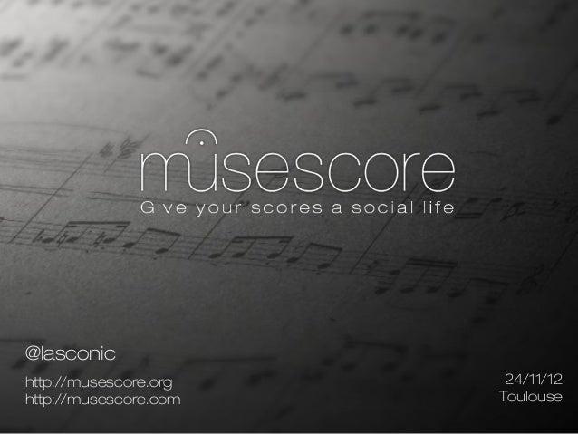 @lasconichttp://musescore.org    24/11/12http://musescore.com   Toulouse