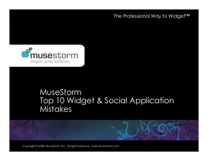 The Professional Way to Widget™                                           September 20, 2007               MuseStorm      ...