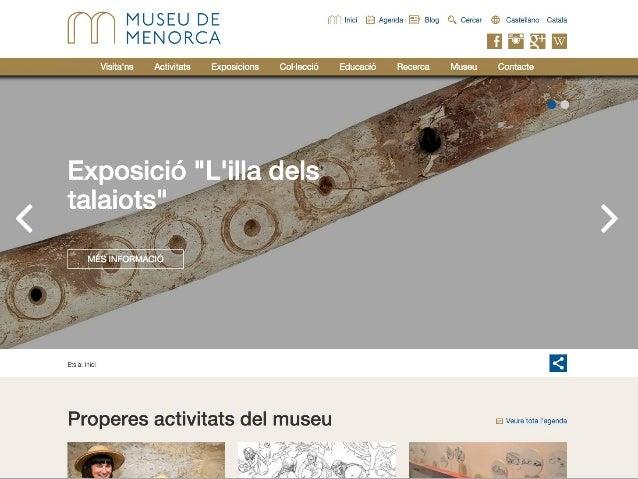 Objectius: Objectiu general •Donar a conèixer les activitats i esdeveniments del Museu per captar assistents i reforçar la...