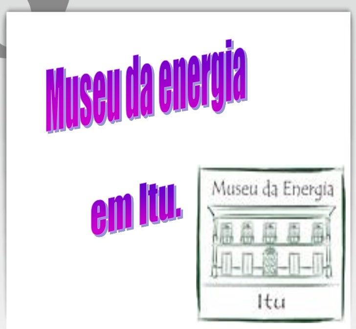 Introdução.  Iremos apresentar a você como foi a nossa visita até o museu de energia,onde a nossa querida professora Jane ...
