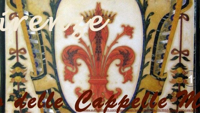 irenze 1  o delle Cappelle M http://www.authorstream.com/Presentation/sandamichaela-1828863-firenze-san-lorenzo2/