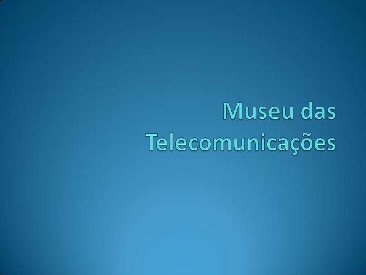 Museu das Telecomunicações<br />