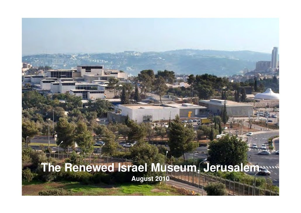 The Renewed Israel Museum, Jerusalem              August 2010