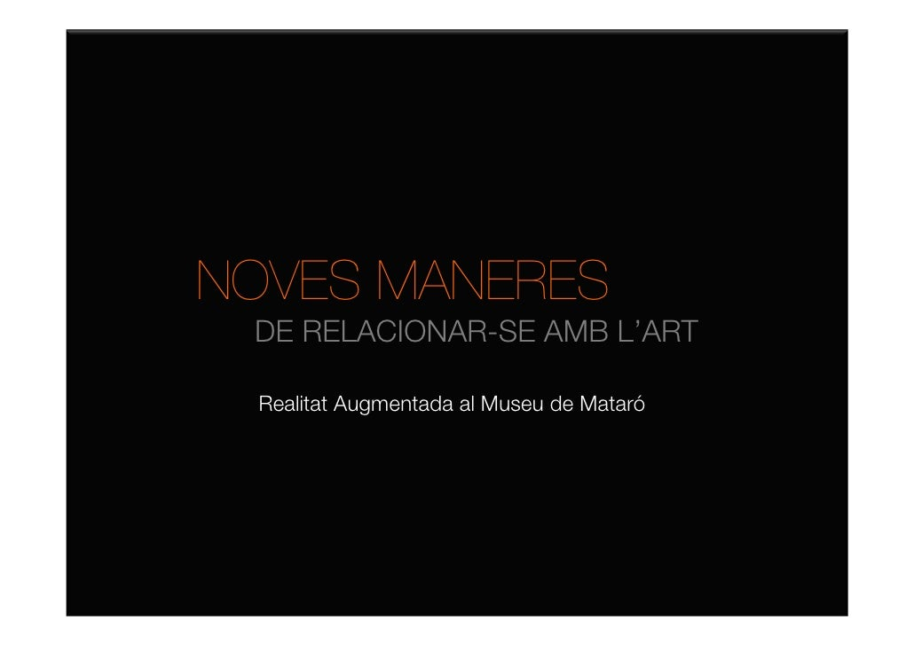 NOVES MANERES DE RELACIONAR-SE AMB L'ART Realitat Augmentada al Museu de Mataró