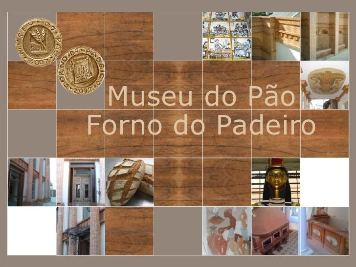 Museu do Pão Forno do Padeiro