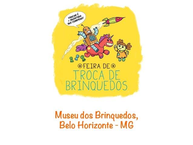 Museu dos Brinquedos, Belo Horizonte - MG