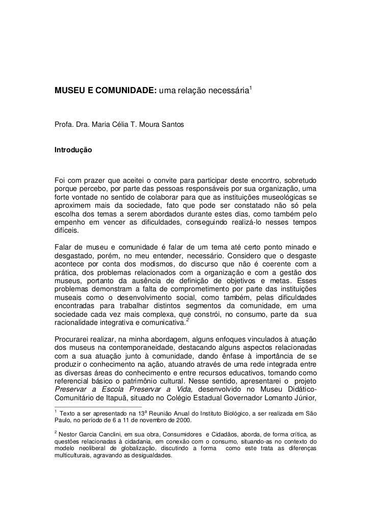MUSEU E COMUNIDADE: uma relação necessária1Profa. Dra. Maria Célia T. Moura SantosIntroduçãoFoi com prazer que aceitei o c...