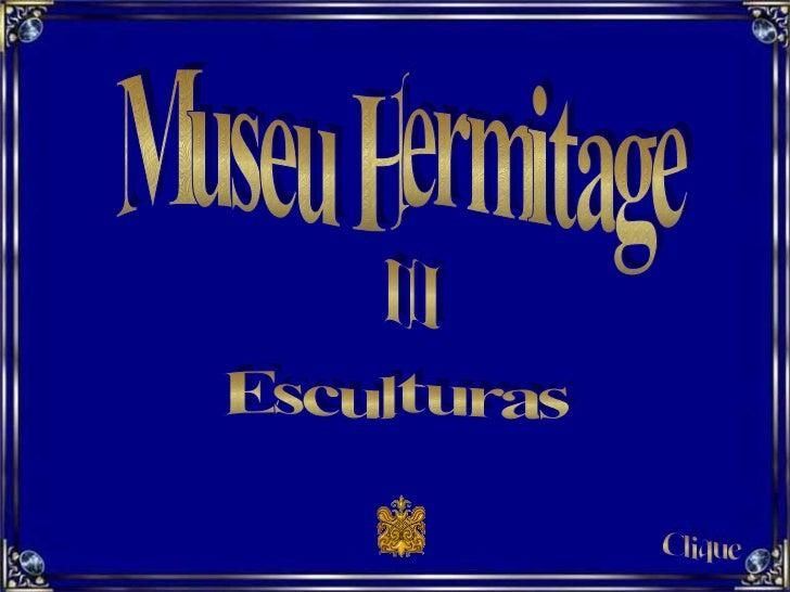 Museu Hermitage  III Clique Esculturas