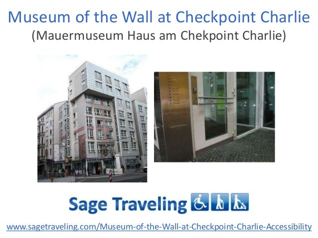 Museum of the Wall at Checkpoint Charlie (Mauermuseum Haus am Chekpoint Charlie)  www.sagetraveling.com/Museum-of-the-Wall...