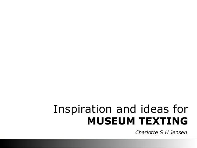 MUSEUM TEXTING Inspiration and ideas for Charlotte S H Jensen