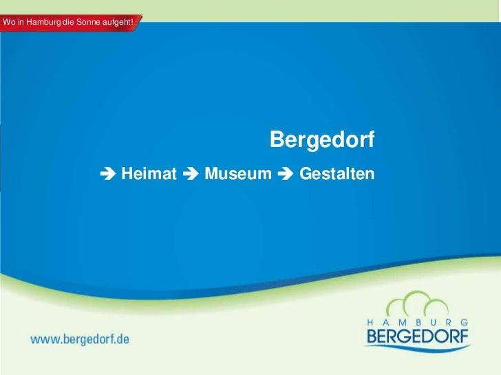 Wo in Hamburg die Sonne aufgeht!                                        Bergedorf                        Heimat  Museum ...