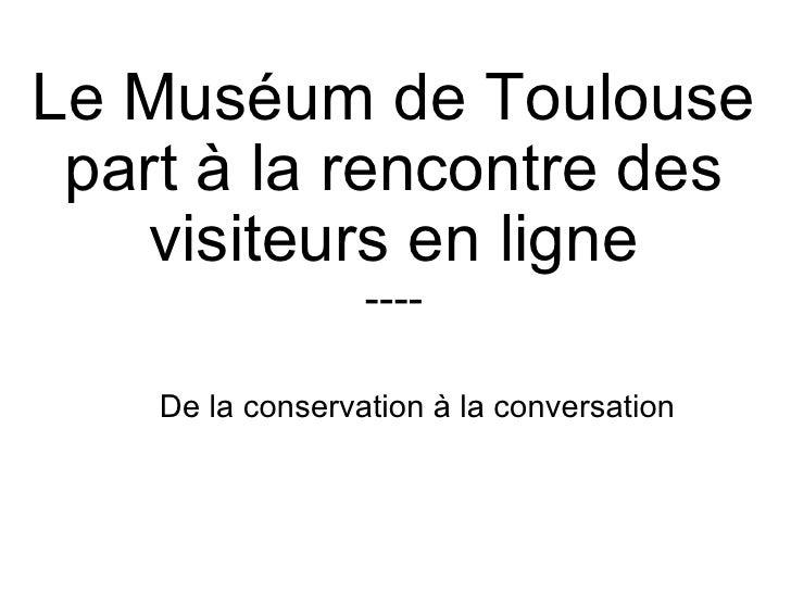 Muséum de Toulouse / WEB 2.0 (mise à jour janvier 2010) Slide 3