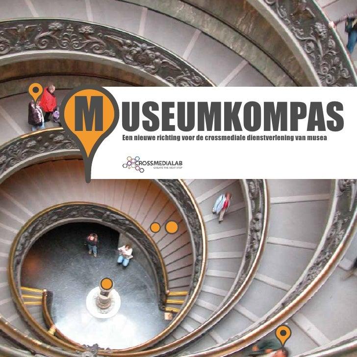 M USEUMKOMPAS  Een nieuwe richting voor de crossmediale dienstverlening van musea
