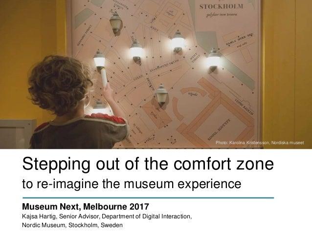 Museum Next, Melbourne 2017 Kajsa Hartig, Senior Advisor, Department of Digital Interaction, Nordic Museum, Stockholm, Swe...