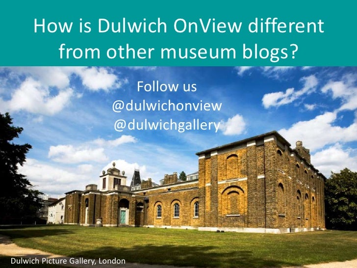 How is Dulwich OnView different        from other museum blogs?                             Follow us                     ...