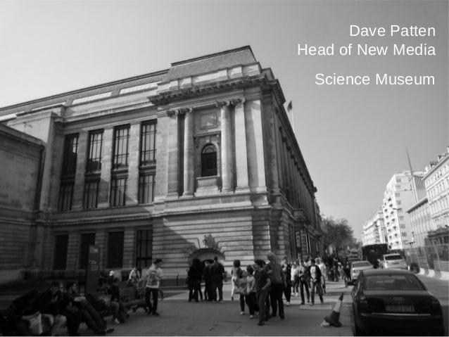 Dave PattenHead of New MediaScience Museum