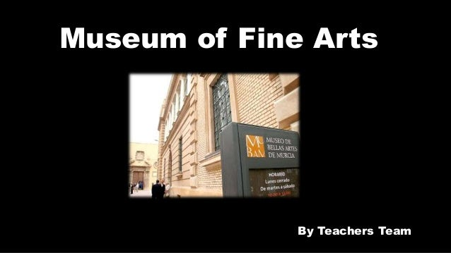 Museum of Fine Arts By Teachers Team