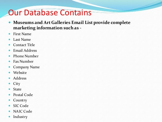 ... Galleries Email List  Comprehensive Database  Authoritative  Accurate  Targeted; 7.