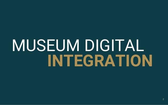 2 MUSEUM DIGITAL INTEGRATION
