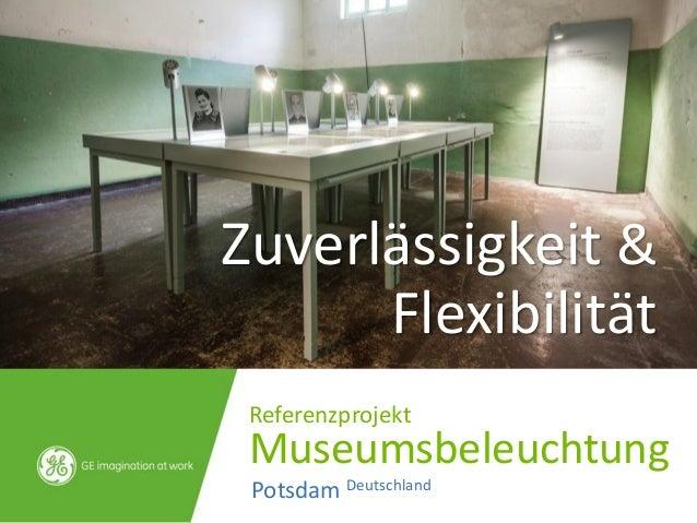Zuverlässigkeit & Flexibilität Referenzprojekt Museumsbeleuchtung Potsdam Deutschland