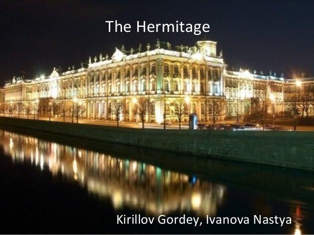 The Hermitage Kirillov Gordey, Ivanova Nastya