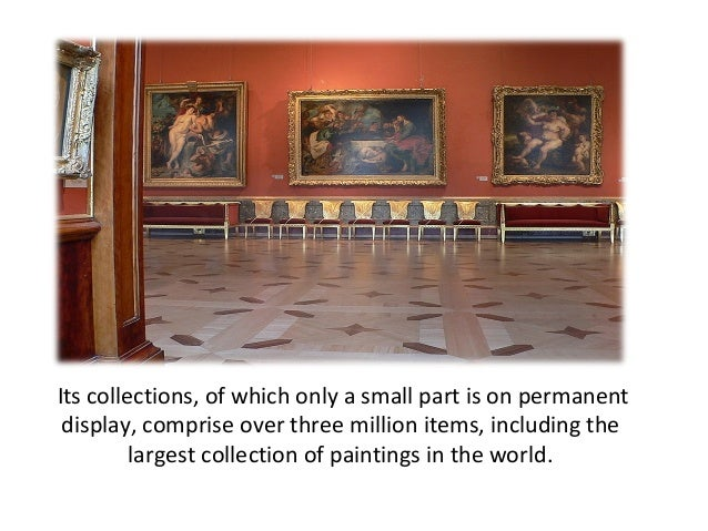 Its collections, of which only a small part is on permanent display, comprise over three million items, including the     ...
