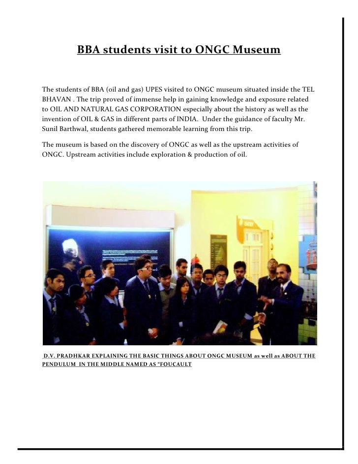 BBA students visit to ONGC MuseumThe students of BBA (oil and gas) UPES visited to ONGC museum situated inside the TELBHAV...