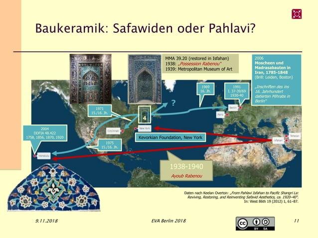 Baukeramik: Safawiden oder Pahlavi? 9.11.2018 EVA Berlin 2018 1938-1940 Ayoub Rabenou 1969 16. Jh. 1991 I. 37-39/69 1930-4...