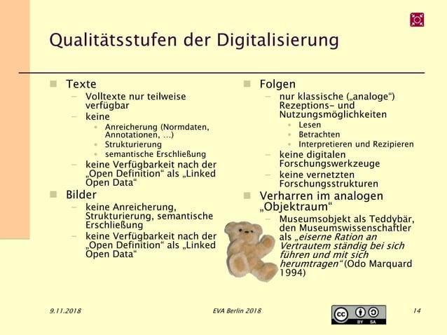 Qualitätsstufen der Digitalisierung  Texte – Volltexte nur teilweise verfügbar – keine • Anreicherung (Normdaten, Annotat...
