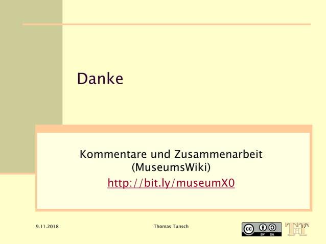 9.11.2018 Thomas Tunsch Danke Kommentare und Zusammenarbeit (MuseumsWiki) http://bit.ly/museumX0 17