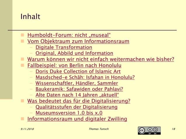 """9.11.2018 Thomas Tunsch Inhalt  Humboldt-Forum: nicht """"museal""""  Vom Objektraum zum Informationsraum – Digitale Transform..."""