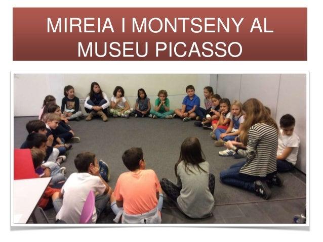 MIREIA I MONTSENY AL  MUSEU PICASSO