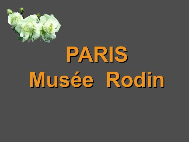 PARISPARIS Musée RodinMusée Rodin