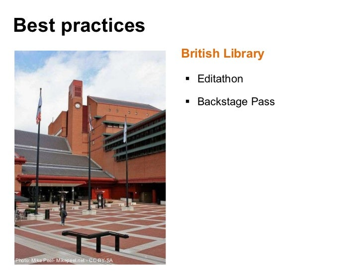 <ul><li>British Library </li></ul><ul><ul><li>Editathon </li></ul></ul><ul><ul><li>Backstage Pass </li></ul></ul>Photo: Mi...
