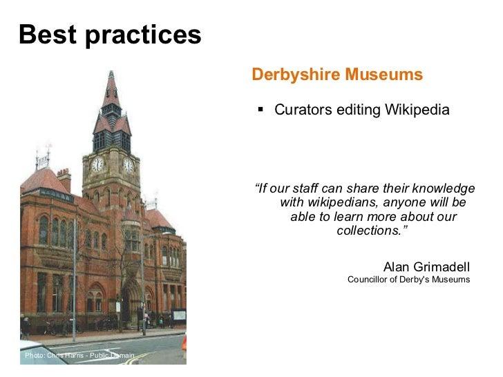"""<ul><li>Derbyshire Museums </li></ul><ul><ul><li>Curators editing Wikipedia </li></ul></ul><ul><li>"""" If our staff can shar..."""